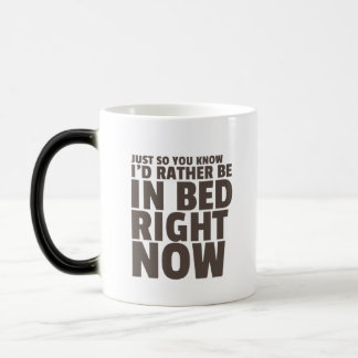 I Rather Be in Bed Right Now Funny Mug