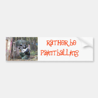 I rather be paintballing bumper sticker