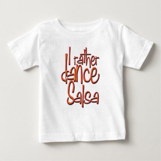 I rather dance Salsa! Baby T-Shirt