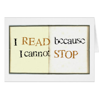 I Read because I cannot stop Greeting Card