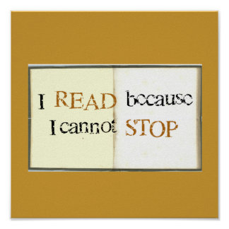 I Read because I cannot STOP Print