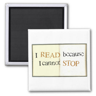 I Read because I cannot stop  Square Magnet