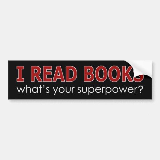 I READ BOOKS CAR BUMPER STICKER