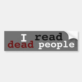 I read dead people car bumper sticker