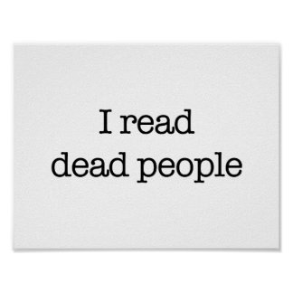 I Read Dead People Posters