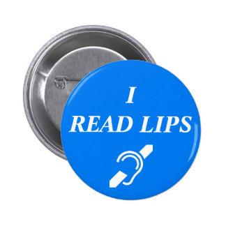 I READ LIPS PINBACK BUTTON