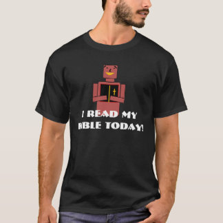 I read my Bible today! T-Shirt