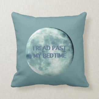 I Read Past My Bedtime Night Time Reader Moon Throw Pillow
