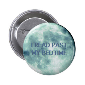 I Read Past My Bedtime Night Time Reading Books Pinback Button