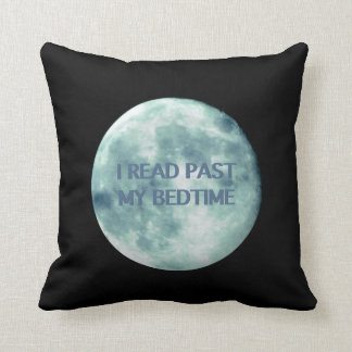 I Read Past My Bedtime Night Time Reading Moon Pillow