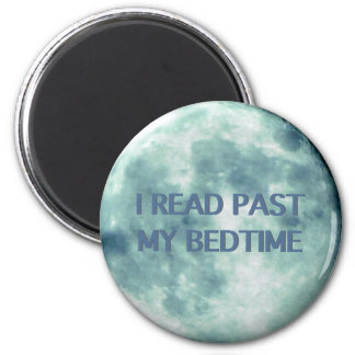 I Read Past My Bedtime Reading Books Quotes Moon 2 Inch Round Magnet