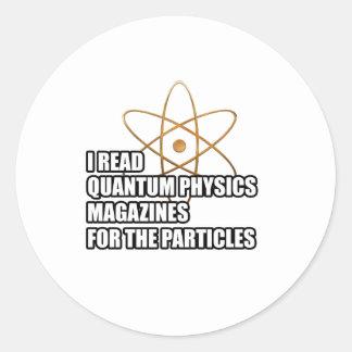 I read quantum physics magazines for the particles classic round sticker