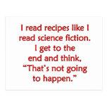 I read recipes like I read science fiction... Postcard