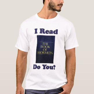 I Read The Book of Mormon, Do You? T-Shirt