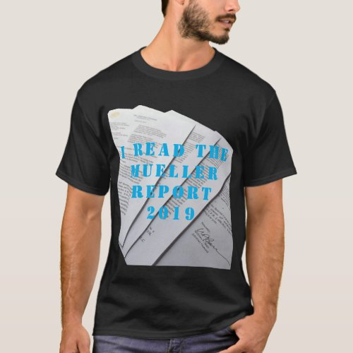I Read The Mueller Report T_Shirt Funny Political