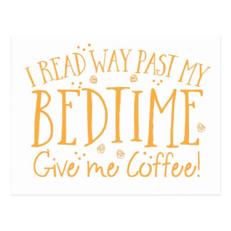 i read way past my bed time give me coffee postcard