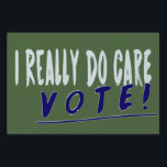 """I Really Do Care Vote Anti-Trump Melania Yard Lawn Sign<br><div class=""""desc"""">You can change the yard sign&#39;s background color by clicking &quot;Customize&quot; and changing it to a background color that you like better. Though Melania had on her jacket, I really don&#39;t care, do u? you can show that you really do care and have a heart about today&#39;s social issues, the...</div>"""