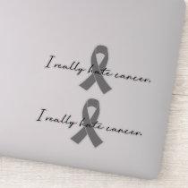 I Really Hate Cancer | Glioblastoma GBM Sticker