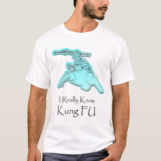 i really know kung fu T-Shirt