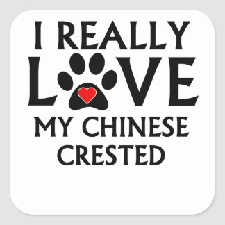 I Really Love My Chinese Crested Square Stickers