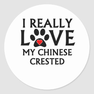 I Really Love My Chinese Crested Stickers