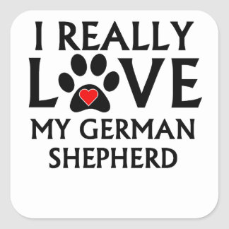 I Really Love My German Shepherd Square Sticker