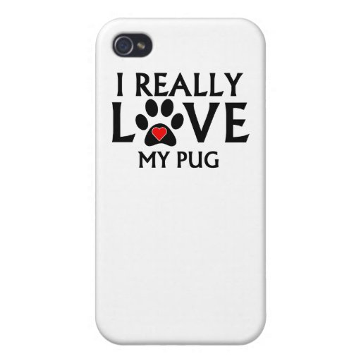 I Really Love My Pug iPhone 4 Cover