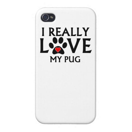 I Really Love My Pug iPhone 4 Cases