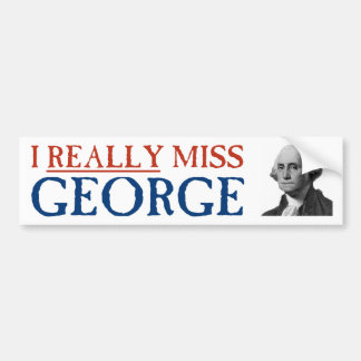 I Really Miss George Washington Bumper Sticker