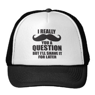 I Really Moustache You A Question Trucker Hat