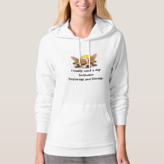 """""""I Really Need a Day Between Saturday and Sunday"""" Hoodie"""