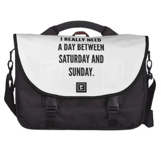 I Really Need A Day Between Saturday And Sunday Laptop Commuter Bag