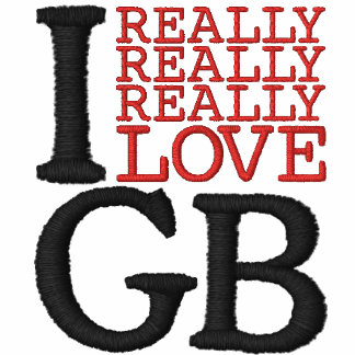 I Really Really Really Love GB Embroidered T-Shirt