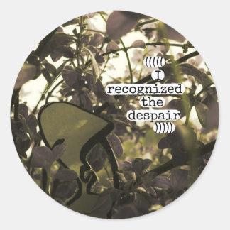 I recognized the despair classic round sticker