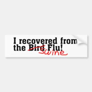 I Recovered from the Bird no Swine Flu Bumper Sticker