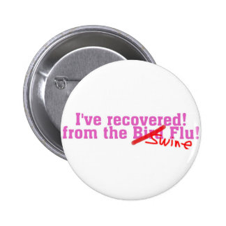 I Recovered from the Bird no Swine Flu Button