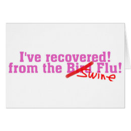 I Recovered from the Bird no Swine Flu Card