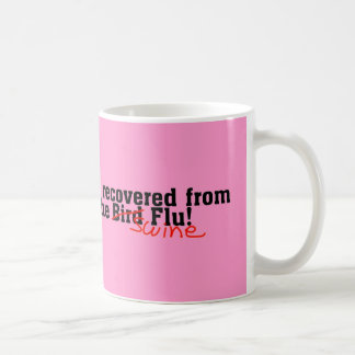 I Recovered from the Bird no Swine Flu Coffee Mug