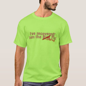 I Recovered from the Bird no Swine Flu T-Shirt