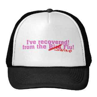 I Recovered from the Bird no Swine Flu Trucker Hat