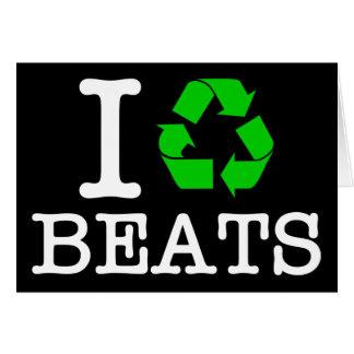 I Recycle Beats Card