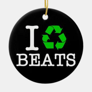 I Recycle Beats Ceramic Ornament