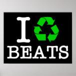 I Recycle Beats Print