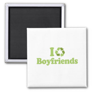 I recycle Boyfriends T-shirt Magnet