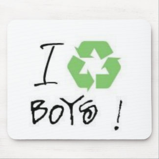 I Recycle Boys! (Just 4 Girls <3) Mouse Pads