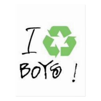 I Recycle Boys! (Just 4 Girls <3) Postcard
