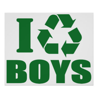 I Recycle Boys Poster