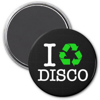 I Recycle Disco Magnet