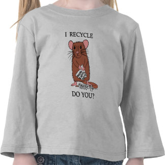 I Recycle, Do You? T Shirt