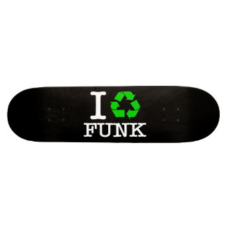 I Recycle Funk Skate Boards